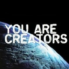 What reality are you creating for yourself?