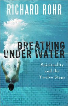 Breathing Under Water – Richard Rohr