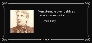 quote-men-stumble-over-pebbles-never-over-mountains-h-emilie-cady-58-52-68